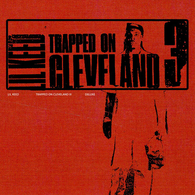 Lil Keed - Trapped on Cleveland 3 (Deluxe)